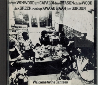 Winwood, Capaldi, Mason, Wood, Grech, Baah, Gordon / Welcome to the Canteen / CD