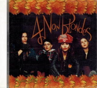 4 Non Blondes - Bigger, Better, Faster, More! / CD