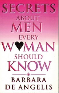 Angelis Barbara de - Secrets about men every woman should know