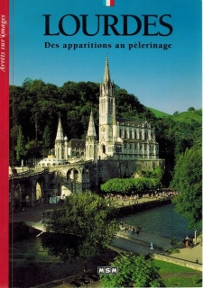 Lourdes - des apparitions au pelerinage